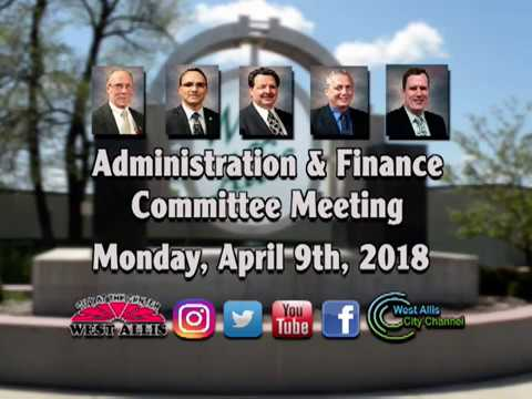 Administration and Finance Committee Meeting  4-9-2018