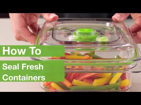 How To Seal Fresh Containers | FoodSaver®