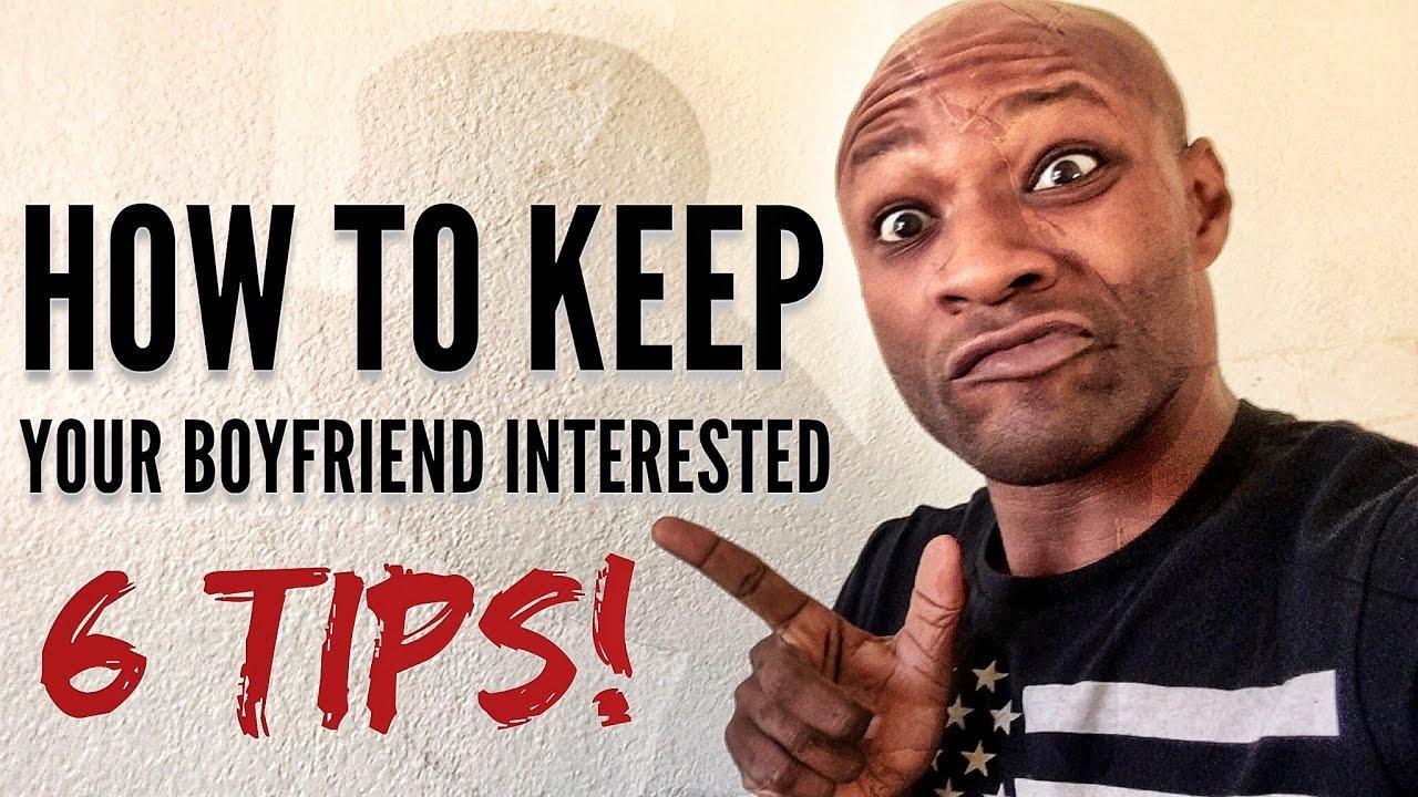 keep boyfriend interested