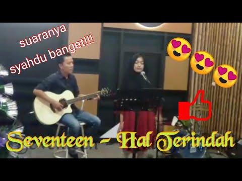 Seventeen - Hal Terindah ( Shafira Cover )