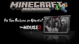 MineCraft xbox 360 edition: Do You Believe In Ghosts? (The House 2)