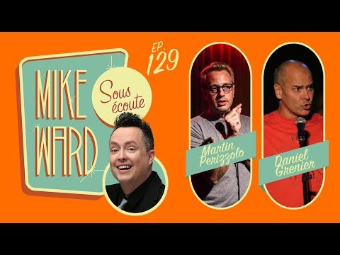 MIKE WARD SOUS ÉCOUTE #129 – (Martin Perizzolo et Daniel Grenier)