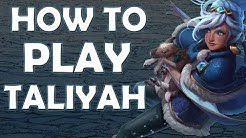 [S8] How to play TALIYAH - League of Legends Tips and Tricks Mid Lane