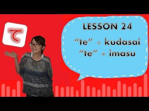 """# 24 Learn Japanese - """"te"""" + Kudasai & """"te"""" + Imasu"""