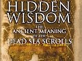 Hidden Wisdom - The Ancient Meaning of The Dead Sea Scrolls HD