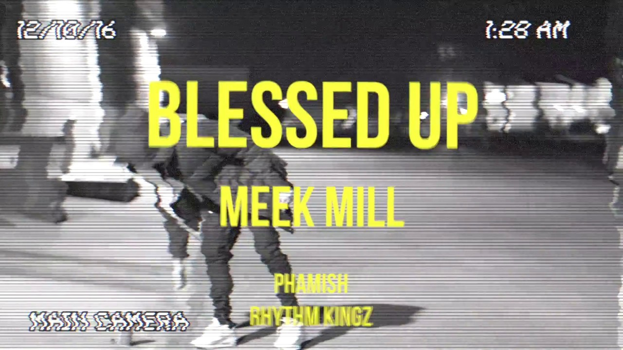 Download Blessed Up by Meek Mill | a @s0phamish Freestyle | RKz