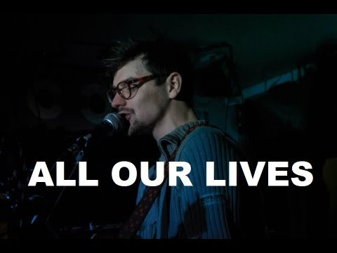 Max Milner - All Our Lives (Original)