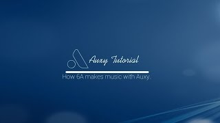 Auxy Tutorial (part.1) - How 6A makes music with auxy.