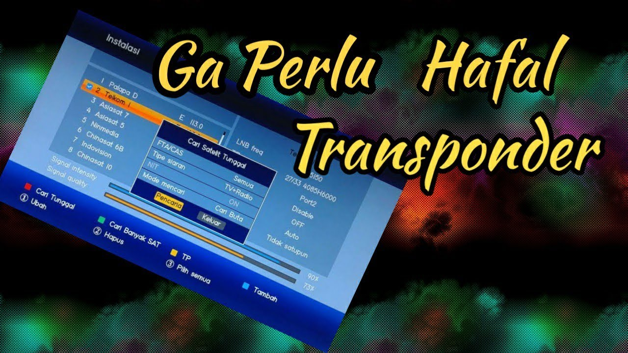 CARA MENCARI FREKWENSI DAN SYMBOL RATE ( Transponder ) Parabola Sendiri