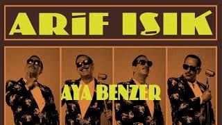 Aya Benzer - Arif V 216 Film Şarkıları