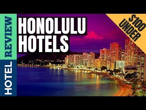 ✅Honolulu Hotels: Best Hotels In Honolulu (2019)[Under $100]