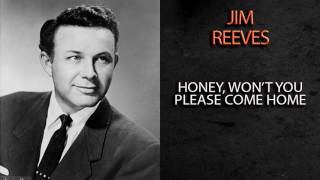 Watch Jim Reeves Honey Wont You Please Come Home video