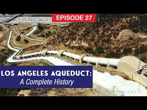 Complete History Of The Los Angeles Aqueduct