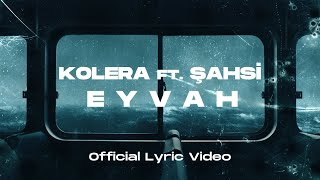 Kolera Ft Şahsi - Eyvah (Official Lyric Video)
