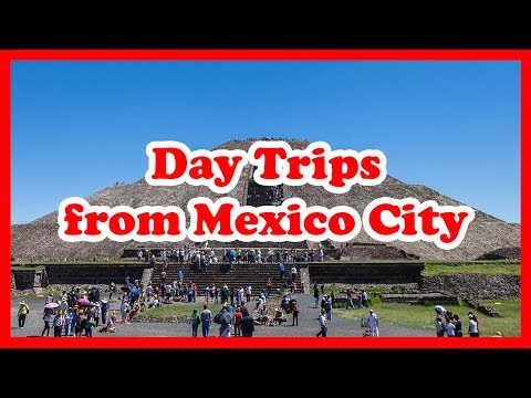5 Top-Rated Day Trips from Mexico City, Mexico | North America Day Tours Guide