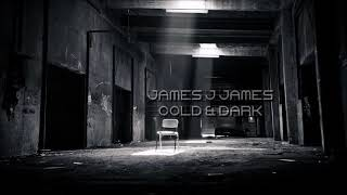 James J James - Cold & Dark
