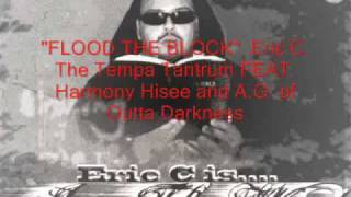 ERIC C THE TEMPA TANTRUM FEAT HARMONY HISEE AND A G - FLOOD THE BLOCK NEW 2013 FASTEST RAPPER BEST