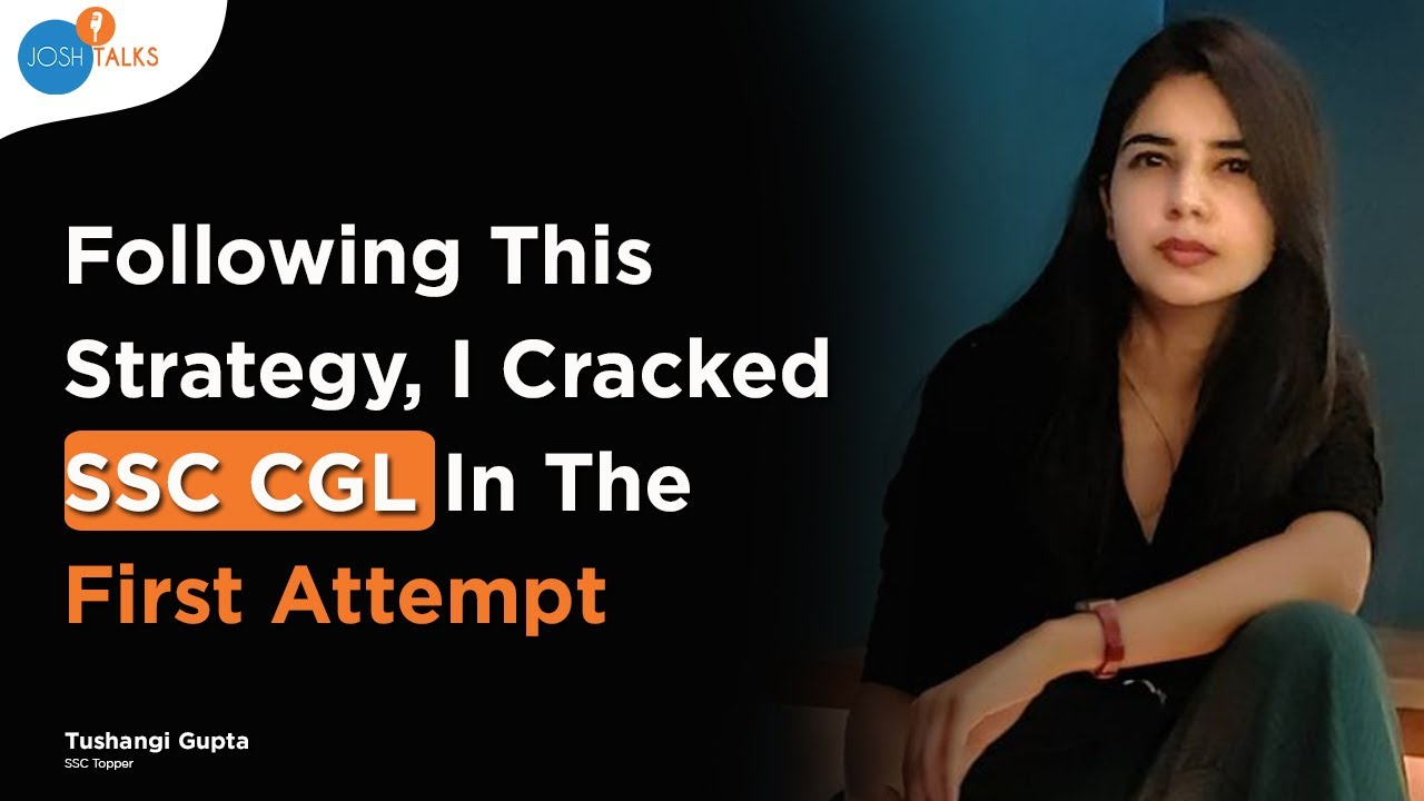 Download 5 Secret Tips To Crack SSC CGL 2021 In First Attempt   @Tushangi Gupta    Josh Talks