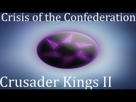 Crisis of the Confederation Tutorial (Crusader Kings II Mod)