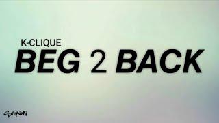 Beg 2 Back - K-Clique (lirik)