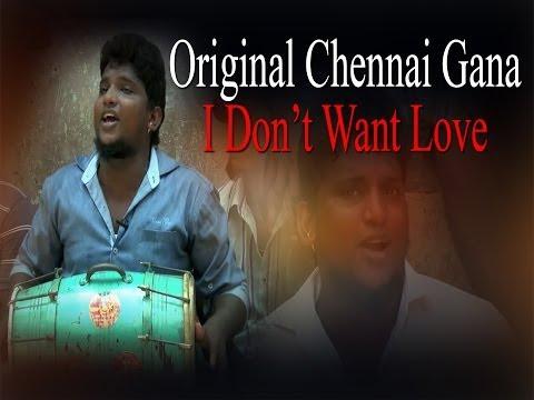 Original Chennai Gana  - I Don't Want Love - RedPix 24x7 #chennaiganaking #ganasongs #chennaisongs #latestganasong #newganasong #lovegana #lovefailuregana  http://www.ndtv.com BBC Tamil: http://www.bbc.co.uk/tamil INDIAGLITZ :http://www.indiaglitz.com/channels/tamil/default.asp  ONE INDIA: http://tamil.oneindia.in BEHINDWOODS :http://behindwoods.com VIKATAN http://www.vikatan.com the HINDU: http://tamil.thehindu.com DINAMALAR: www.dinamalar.com MAALAIMALAR http://www.maalaimalar.com/StoryListing/StoryListing.aspx?NavId=18&NavsId=1 TIMESOFINDIA http://timesofindia.indiatimes.com http://www.timesnow.tv HEADLINES TODAY: http://headlinestoday.intoday.in PUTHIYATHALAIMURAI http://www.puthiyathalaimurai.tv VIJAY TV:http://www.youtube.com/user/STARVIJAY  -~-~~-~~~-~~-~- Please watch: