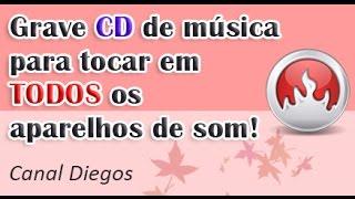 Gravar CD de musica no Nero para tocar em TODOS os aparelhos de som
