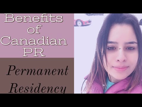 Benefits Of Canadian Permanent Residency|| Life In Canada