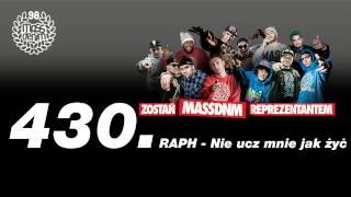430 RAPH - Nie ucz mnie jak żyć