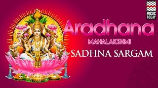 Aradhana Mahalakshmi | Audio Jukebox | Vocal | Devotional | Sadhna Sargam