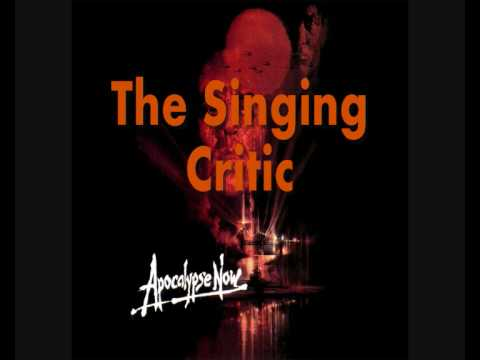 "Apocalypse Now Theme Music Song ""I love the smell of napalm in the morning""  - The Singing Critic"