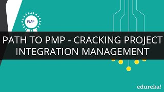 Project Integration Management Tutorial | Edureka