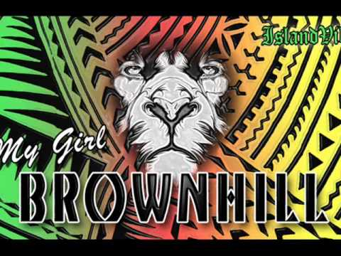 Brownhill - My Girl ~~~ISLAND VIBE~~~