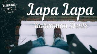 Kahraman Deniz - Lapa Lapa (Şarkı Sözü/Lyrics) HD