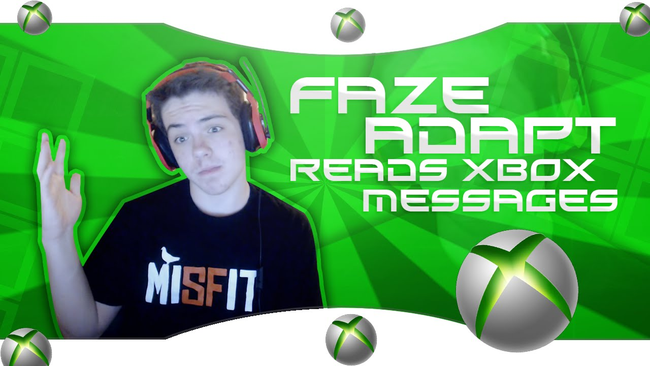 faze adapt reads xbox messages youtube