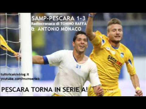 SAMPDORIA-PESCARA 1-3 – Radiocronaca di Tonino Raffa & Antonio Monaco – IL PESCARA TORNA IN A!