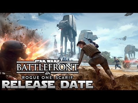 Star Wars Battlefront Rogue One Scarif DLC Release Date