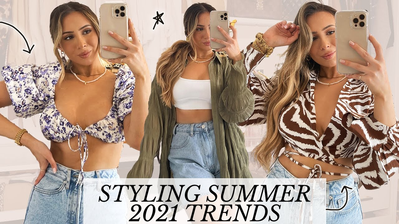 STYLING SUMMER 2021 TRENDS REALISTICALLY