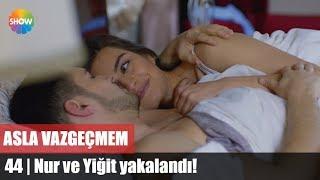Download Video Nur ve Yiğit yakalandı! | Asla Vazgeçmem 44.Bölüm MP3 3GP MP4