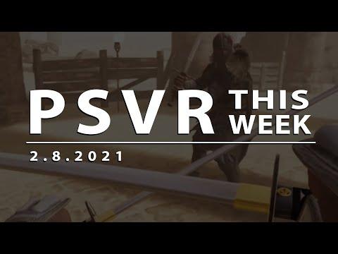 PSVR THIS WEEK | February 8, 2021