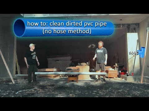 how to: clean dirted pvc pipe (no hose method)