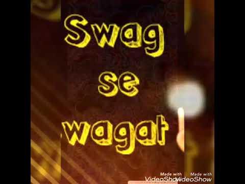 (Dance Song):  Swag se swagat...(Singer):...