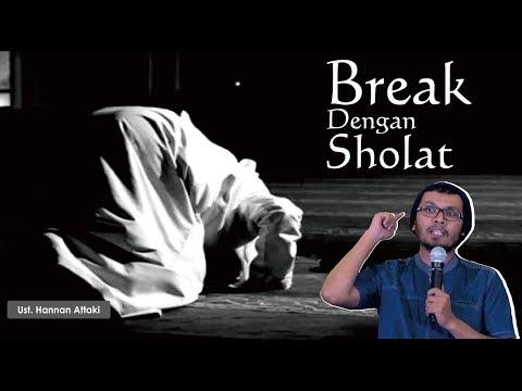 Wahai Orang2 Sibuk Dunia ,  Belajarlah BREAK pada Rosululloh - Ustadz Hanan Ataki
