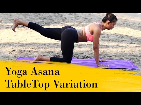 Yoga Asana - TableTop Variation On Hands And Knees - Improves Balance & Strengthens The Spine