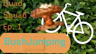 Quad Squad episode 1 Bush Jumping