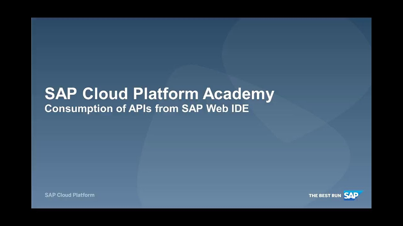 SAP HANA Academy - SAP API Management: 1 5 Consumption of APIs from SAP Web  IDE