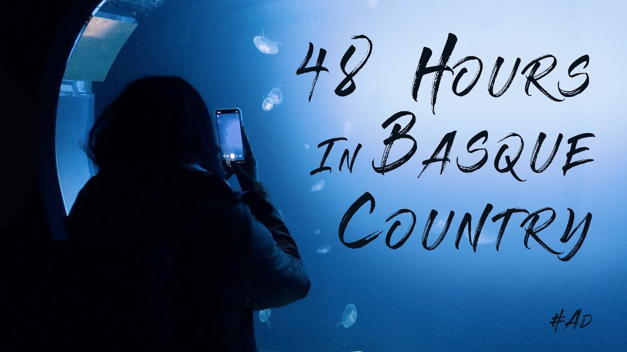 48 hours in Basque Country, Spain!