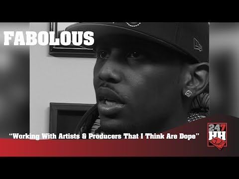 Fabolous - Working With Artists & Producers That I Think Are Dope (247HH Exclusive)