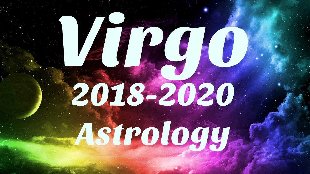 Virgo Astrology 2018-2020 SOMETHING AMAZING Happens For You, SERIOUS  MANIFESTING