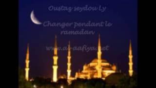 khutba oustaz seydou ly changer pendant le ramadan