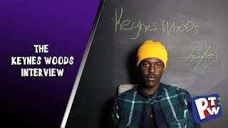 KEYNES WOODS TALKS MUSIC, LIFE & MUCH MORE (PUSHTHEWALL)